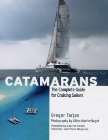 Catamarans : The Complete Guide for Cruising Sailors, Hardback Book
