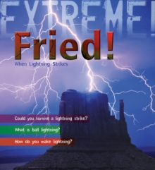Extreme Science: Fried! : When Lightning Strikes, Paperback Book