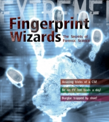 Extreme Science: Fingerprint Wizards : The Secrets of Forensic Science, Paperback Book