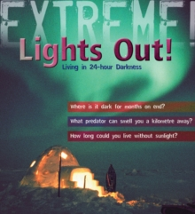 Extreme Science: Lights Out! : Living in 24 Hour Darkness, Paperback Book