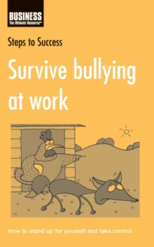 Survive Bullying at Work : How to Stand Up for Yourself and Take Control, PDF eBook