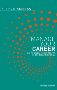 Manage your Career : How to Develop your Career in the Right Direction, PDF eBook