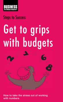 Get to Grips with Budgets : How to Take the Stress Out of Working with Numbers, PDF eBook