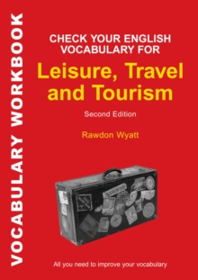 Check Your English Vocabulary for Leisure, Travel and Tourism : All you need to improve your vocabulary, PDF eBook