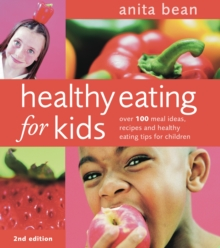 Healthy Eating for Kids : Over 100 meal ideas, recipes and healthy eating tips for children, PDF eBook
