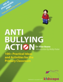 Anti-bullying Action : 100+ Practical Ideas and Activities for the Primary Classroom, Paperback / softback Book