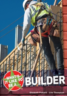 What's it Like to be a Builder?, Paperback Book