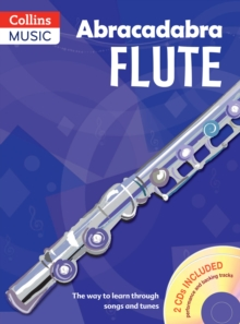 Abracadabra Flute (Pupils' Book + 2 CDs) : The Way to Learn Through Songs and Tunes, Mixed media product Book