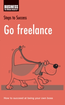 Go Freelance : How to Succeed at Being Your Own Boss, EPUB eBook