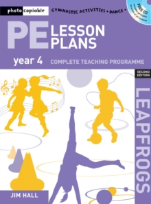 PE Lesson Plans Year 4 : Photocopiable Gymnastic Activities, Dance and Games Teaching Programmes, Paperback Book