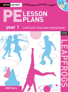 PE Lesson Plans Year 1 : Photocopiable Gymnastic Activities, Dance and Games Teaching Programmes, Paperback Book