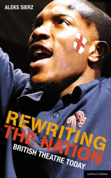 Rewriting the Nation : British Theatre Today, Paperback / softback Book