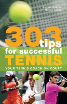 303 Tips for Successful Tennis : Your Tennis Coach on Court, Paperback Book