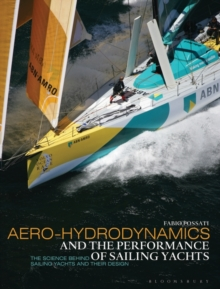 Aero-hydrodynamics and the Performance of Sailing Yachts : The Science Behind Sailing Yachts and Their Design, Paperback Book