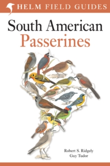 Field Guide to the Birds of South America: Passerines, Paperback / softback Book