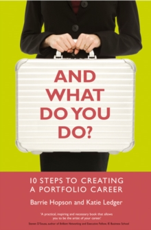 And What Do You Do? : 10 Steps to Creating a Portfolio Career, Paperback Book