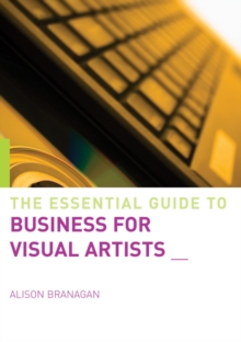 The Essential Guide to Business for Artists and Designers, Paperback Book