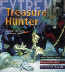 Treasure Hunter! : Discover Lost Cities and Pirate Gold, Paperback Book