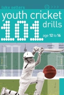 101 Youth Cricket Drills Age 12-16, Paperback / softback Book