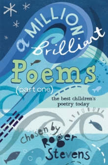 A Million Brilliant Poems : A Collection of the Very Best Children's Poetry Today Pt. 1, Paperback / softback Book