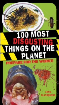 100 Most Disgusting Things on the Planet, Paperback Book