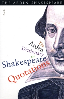 The Arden Dictionary of Shakespeare Quotations, Paperback / softback Book