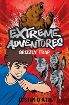 Extreme Adventures: Grizzly Trap, Paperback Book