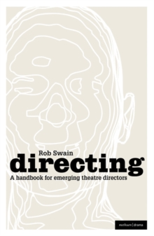 Directing - a Handbook for Emerging Theatre Directors, Paperback Book