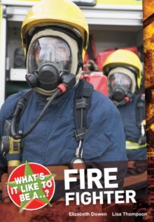 What's it Like to be a ? Firefighter, Paperback / softback Book