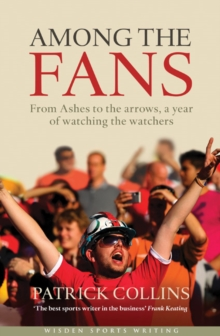 Among the Fans : From the Ashes to the Arrows, a Year of Watching the Watchers, Hardback Book