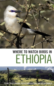 Where to Watch Birds in Ethiopia, Paperback Book