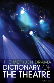 The Methuen Drama Dictionary of the Theatre, Paperback Book