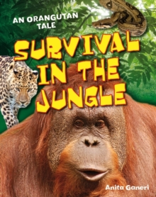 Survival in the Jungle : Age 6-7, above average readers, Paperback / softback Book