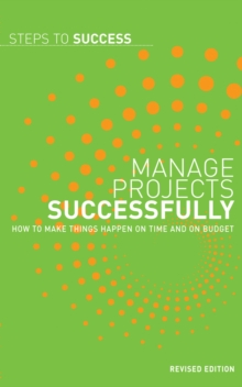 Manage Projects Successfully : How to Make Things Happen on Time and on Budget, EPUB eBook