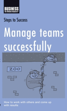Manage Teams Successfully : How to Work with Others and Come Up with Results, EPUB eBook