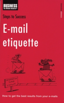 E-mail Etiquette : How to get the Best Results from your E-mails, EPUB eBook