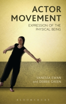 Actor Movement : Expression of the Physical Being, Paperback Book