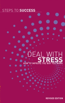 Deal with Stress : How to Improve the Way You Work, EPUB eBook