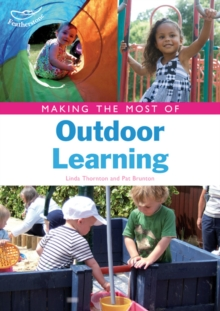 Making the Most of Outdoor Learning, Paperback / softback Book