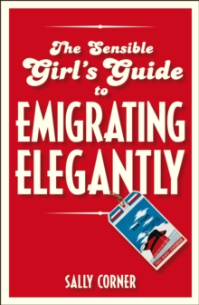 The Sensible Girl's Guide to Emigrating Elegantly, PDF eBook