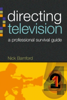 Directing Television : A professional survival guide, Paperback Book