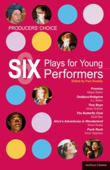 Producers' Choice: Six Plays for Young Performers : Promise; Oedipus/Antigone; Tory Boyz; Butterfly Club; Alice's Adventures in Wonderland; Punk Rock, EPUB eBook