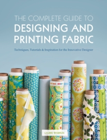 The Complete Guide to Designing and Printing Fabric, Paperback Book