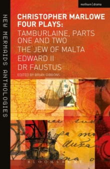 Christopher Marlowe: Four Plays : Tamburlaine, Parts One and Two, the Jew of Malta, Edward II and Dr Faustus, Paperback Book