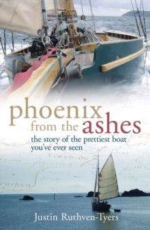 Phoenix from the Ashes : The Boat that Rebuilt Our Lives, Paperback / softback Book
