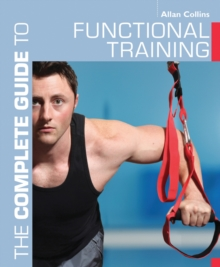 The Complete Guide to Functional Training, Paperback / softback Book