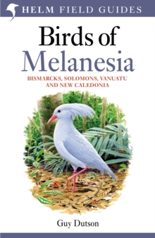 Birds of Melanesia : Bismarcks, Solomons, Vanuatu and New Caledonia, PDF eBook