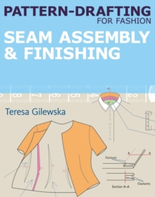 Pattern-Drafting for Fashion: Seam Assembly & Finishing, Paperback / softback Book