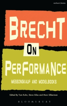 Brecht on Performance : Messingkauf and Modelbooks, Paperback Book