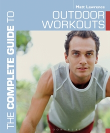 The Complete Guide to Outdoor Workouts, Paperback / softback Book
